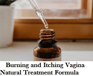 Burning and Itching Vagina Natural Treatment Formula